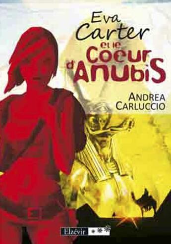 Couverture du livre « Eva Carter et le coeur d'Anubis » de Andrea Carluccio aux éditions Elzevir