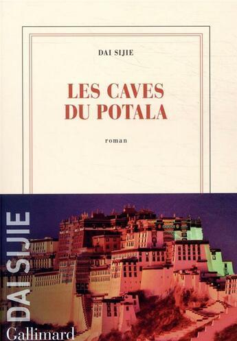 Couverture du livre « Les caves du Potala » de Sijie Dai aux éditions Gallimard
