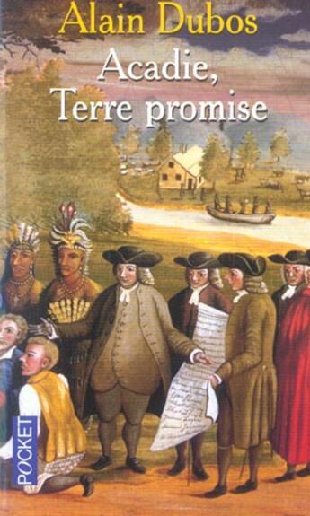 Couverture du livre « Acadie, terre promise » de Alain Dubos aux éditions Pocket