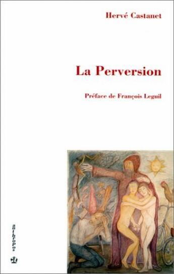 Couverture du livre « La perversion » de Herve Castanet aux éditions Economica