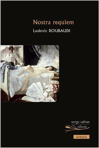 Couverture du livre « Nostra requiem » de Ludovic Roubaudi aux éditions Serge Safran