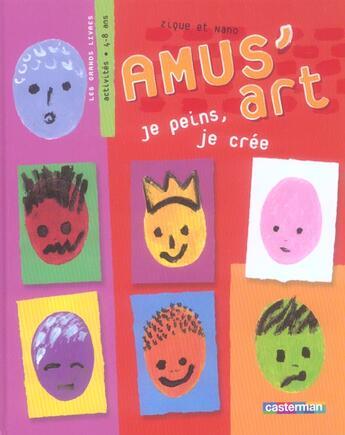 Couverture du livre « Amus'Art ! Je Peins, Je Cree » de Zique et Nano aux éditions Casterman