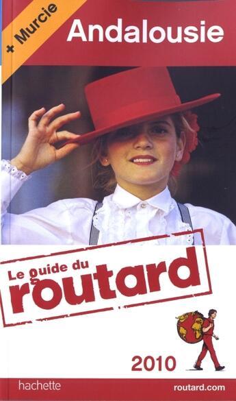 Couverture du livre « Guide Du Routard ; Andalousie ; Murcie (Edition 2010) » de Collectif aux éditions Hachette Tourisme