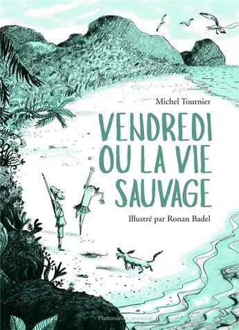 Couverture du livre « Vendredi ou la vie sauvage » de Ronan Badel et Michel Tournier aux éditions Flammarion