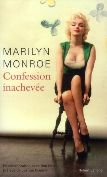Couverture du livre « Confession inachevée » de Ben Hecht et Marilyn Monroe aux éditions Robert Laffont