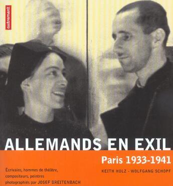 Couverture du livre « Allemands En Exil Paris 1933-1941 » de Keith Holz et Wolfgang Schopf aux éditions Autrement