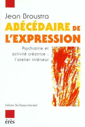 Couverture du livre « Abecedaire De L'Expression » de Jean Broustra aux éditions Eres