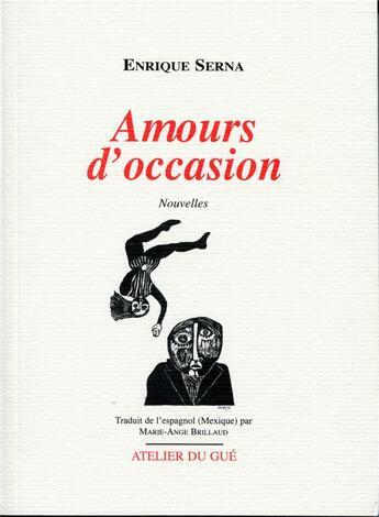 Couverture du livre « Amours d'occasion » de Enrique Serna aux éditions Atelier Du Gue