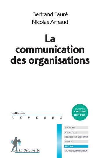 Couverture du livre « La communication des organisations » de Nicolas Arnaud et Bertrand Faure aux éditions La Decouverte