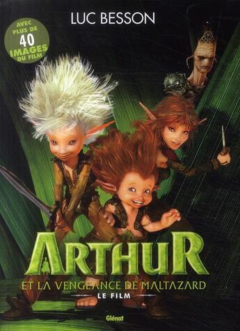 Couverture du livre « Arthur et la vengeance de Maltazard (édition 2009) » de Luc Besson aux éditions Glenat