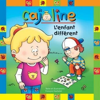 Couverture du livre « Cajoline, l'enfant différent » de Francois Daxhelet aux éditions Boomerang Jeunesse