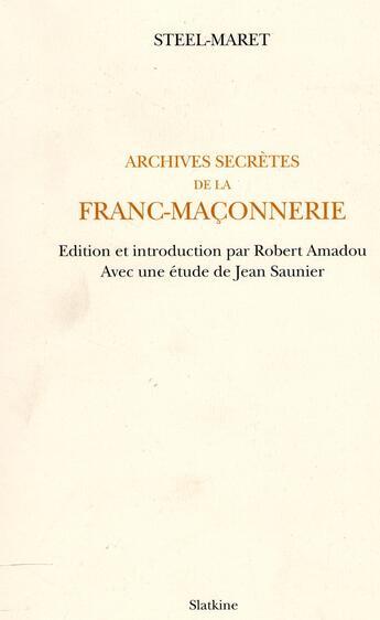 Couverture du livre « Archives secrètes de la franc-maçonnerie » de Steel-Maret aux éditions Slatkine