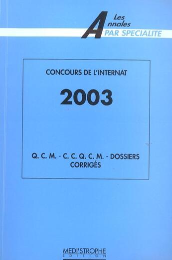 Couverture du livre « Concours de l'internat 2003 (édition 2003) » de Collectif aux éditions Medi Strophe