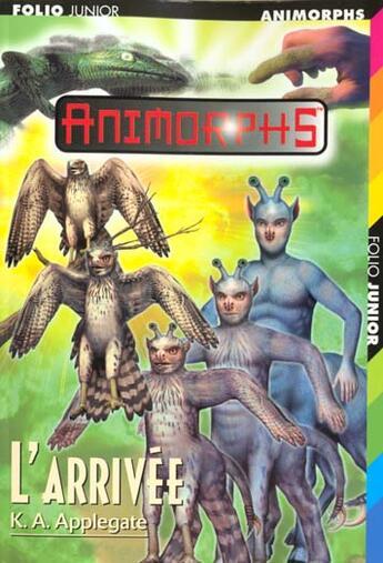 Couverture du livre « Animorphs t.38 ; l'arrivée » de K.A. Applegate aux éditions Gallimard-jeunesse