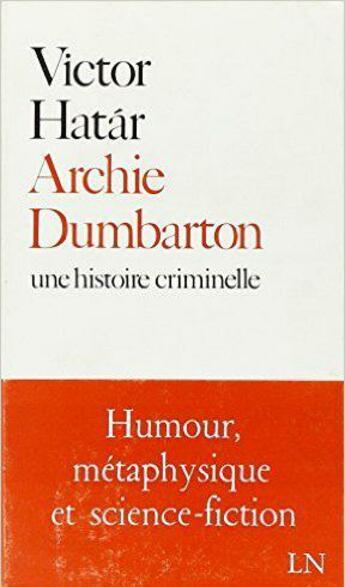 Couverture du livre « Archie Dumbarton(Une Histoire Naturelle) » de Hatar Victor aux éditions Denoel