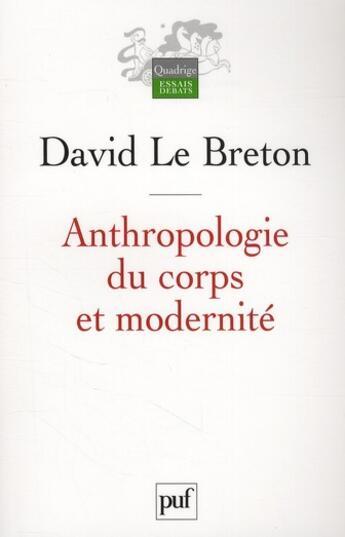 Couverture du livre « Anthropologie du corps et modernité (6e édition) » de David Le Breton aux éditions Puf