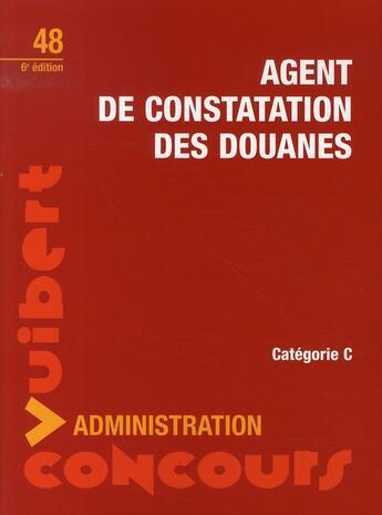 Couverture du livre « Agent de constatation des douanes (6e édition) » de Collectif aux éditions Vuibert