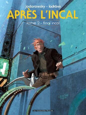 Couverture du livre « Après l'Incal T.2 ; final Incal » de Alexandro Jodorowsky et Jose Ladronn aux éditions Humanoides Associes