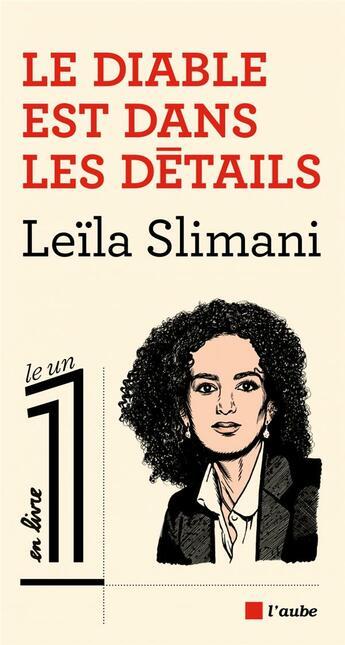 Couverture du livre « Le diable est dans les détails » de Leila Slimani aux éditions Editions De L'aube