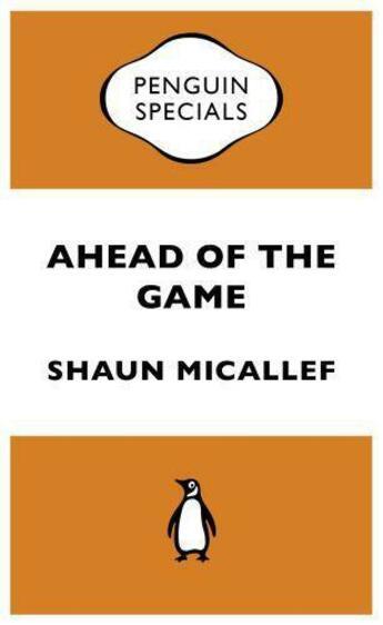 Couverture du livre « Ahead of the Game: Penguin Specials » de Micallef Shaun aux éditions Penguin Books Ltd Digital