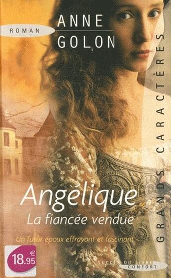 Couverture du livre « Angélique la fiancée vendue ; un futur époux effrayant et fascinant » de Anne Golon aux éditions Succes Du Livre