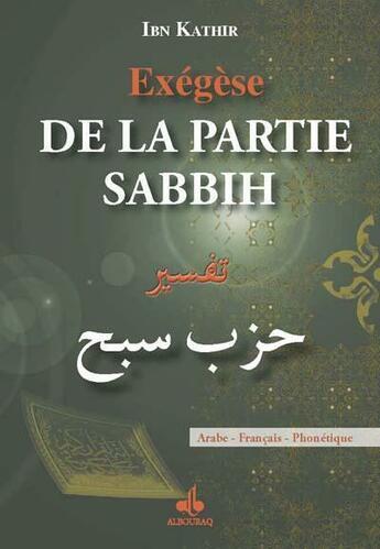 Couverture du livre « Exégèse de la partie Sabbih » de Ibn Kathir aux éditions Albouraq