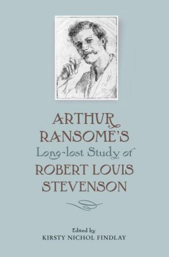 Couverture du livre « Arthur Ransome's Long-Lost Study of Robert Louis Stevenson » de Kirsty Nichol Findlay aux éditions Boydell And Brewer Group Ltd