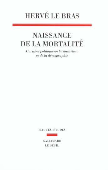 Couverture du livre « Naissance de la mortalité » de Herve Le Bras aux éditions Seuil