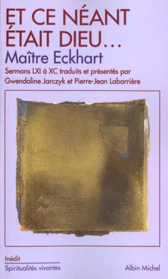 Couverture du livre « Et Ce Neant Etait Dieu... » de Maitre Eckhart aux éditions Albin Michel
