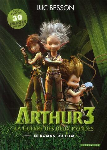 Couverture du livre « Arthur 3 ; la guerre des deux mondes ; le roman du film » de Luc Besson aux éditions Glenat
