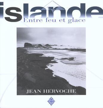 Couverture du livre « Islande entre feu et glace » de Jean Hervoche aux éditions Terre De Brume