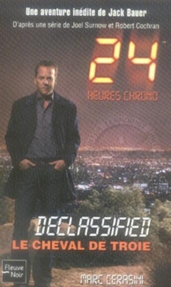 Couverture du livre « 24 heures chrono ; le cheval de troie » de Marc Cerasini aux éditions Fleuve Noir