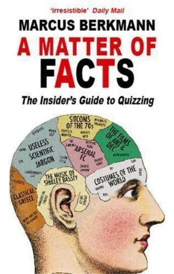 Couverture du livre « A Matter Of Facts: The Insider's Guide To Quizzing » de Berkmann Marcus aux éditions Little Brown Book Group Digital