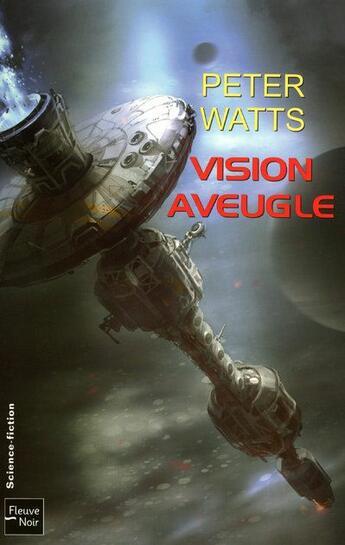Couverture du livre « Vision aveugle » de Peter Watts aux éditions Fleuve Noir