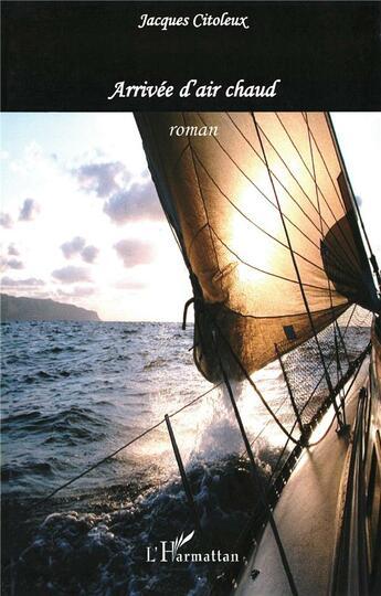 Couverture du livre « Arrivée d'air chaud » de Jacques Citoleux aux éditions Harmattan