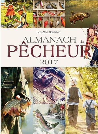 Couverture du livre « Almanach du pêcheur (2017) » de Jean-Marc Gourbillon aux éditions Communication Presse Edition