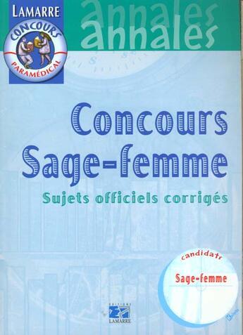 Couverture du livre « Concours sage-femme sujets officiels corriges annales » de Collectif aux éditions Lamarre