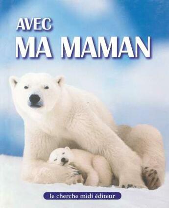 Couverture du livre « Avec Ma Maman » de Collectif aux éditions Cherche Midi