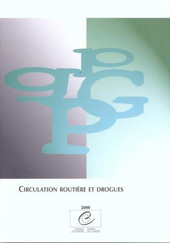 Couverture du livre « Circulation routiere et drogues » de Conseil De L'Europe aux éditions Conseil De L'europe
