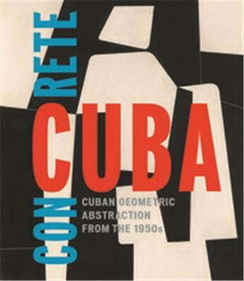 Couverture du livre « Concrete cuba cuban geometric abstraction from the 1950s (limited edition) estaticos i » de Mcewen Abigail aux éditions David Zwirner