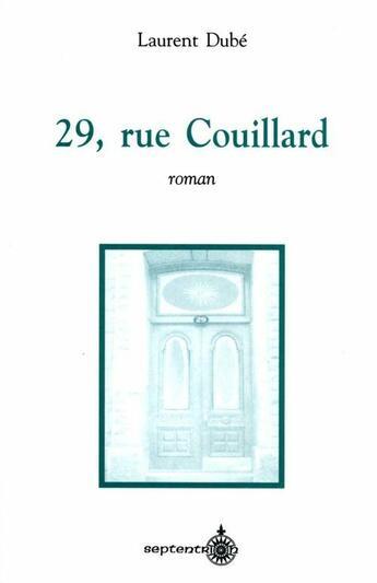 Couverture du livre « 29, rue Couillard » de Laurent Dube aux éditions Pu Du Septentrion