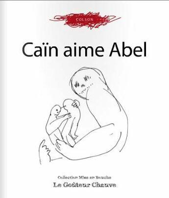 Couverture du livre « Caïn aime Abel » de Dominique Colson aux éditions Gouteur Chauve