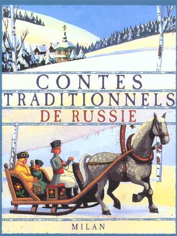 Couverture du livre « Contes Traditionnels De Russie » de Marcelino Truong et Bertrand Solet et Simon Kroug aux éditions Milan