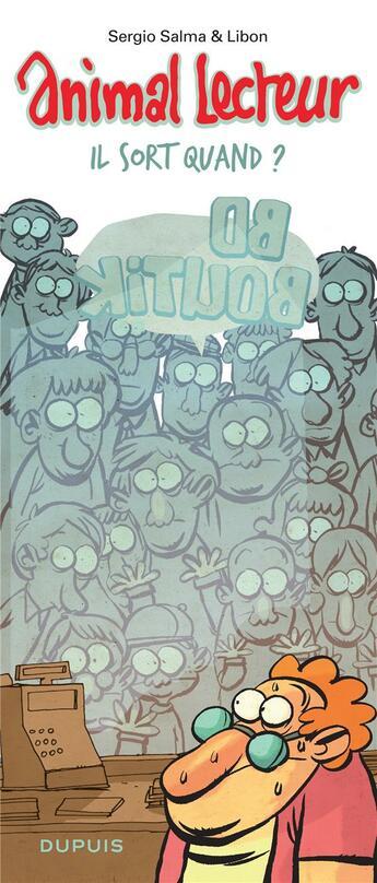 Couverture du livre « Animal lecteur t.2 ; il sort quand ? » de Libon et Sergio Salma aux éditions Dupuis