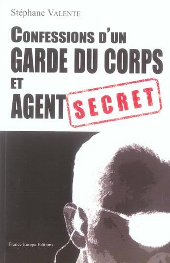 Couverture du livre « Confessions d'un garde du corps et agent secret » de Stephane Valente aux éditions France Europe