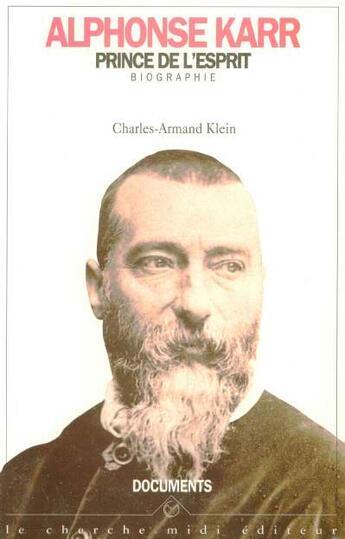 Couverture du livre « Alphonse karr, prince de l'esprit » de Charles-Armand Klein aux éditions Cherche Midi