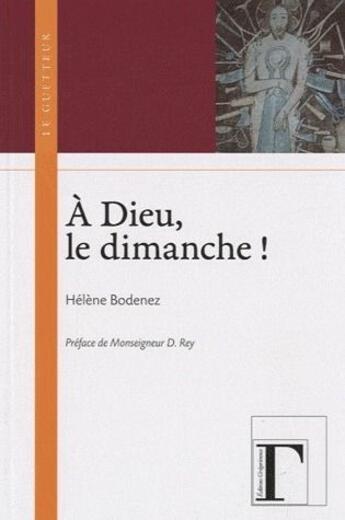 Couverture du livre « À Dieu, le dimanche ! » de Helene Bodenez aux éditions Gregoriennes