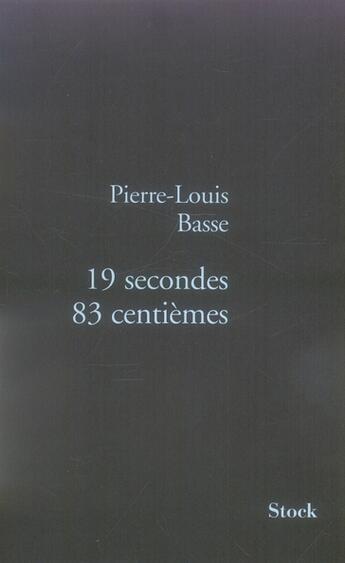 Couverture du livre « 19 secondes 83 centièmes » de Pierre-Louis Basse aux éditions Stock
