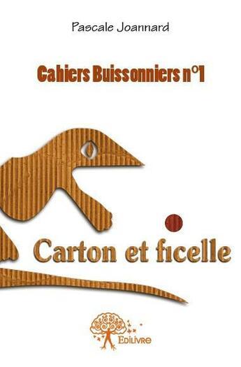 Couverture du livre « Cahiers buissonniers t.1 » de Pascale Joannard aux éditions Edilivre-aparis