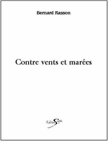 Couverture du livre « Contre Vents Et Marees » de Rasson Bernard aux éditions Scripta
